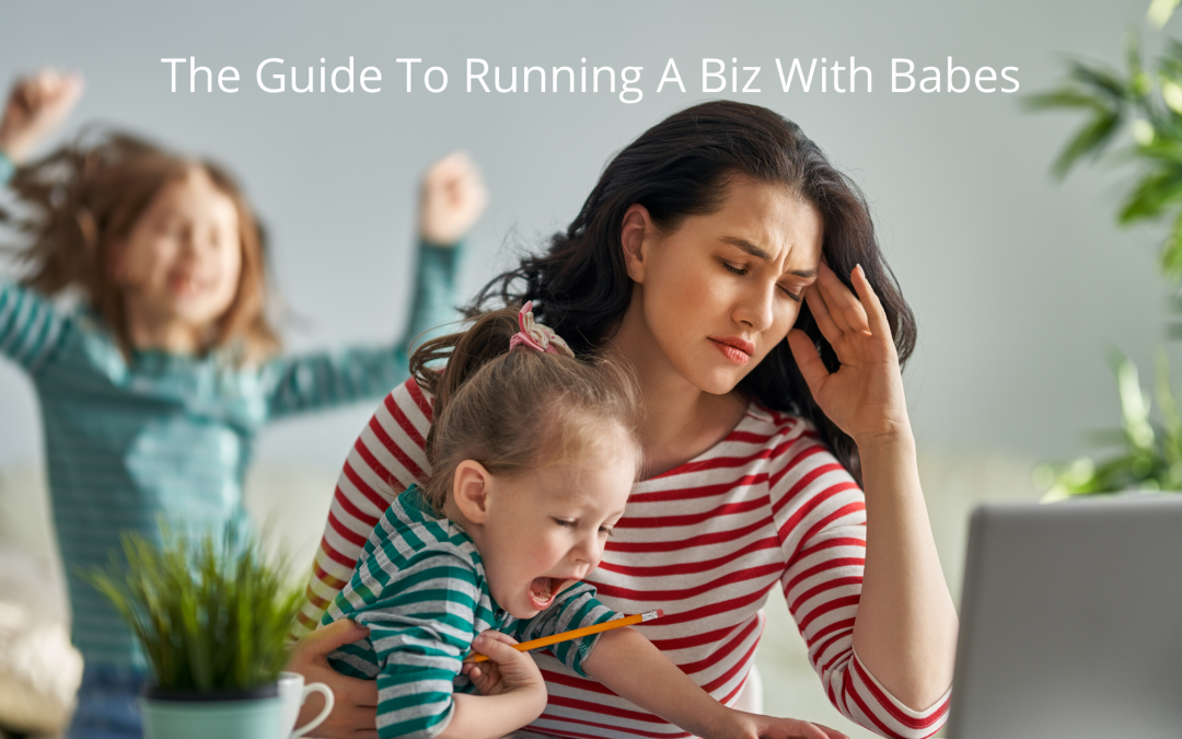 Is Age 14 Easier Than Age 4? The Guide To Running A Biz With Babes