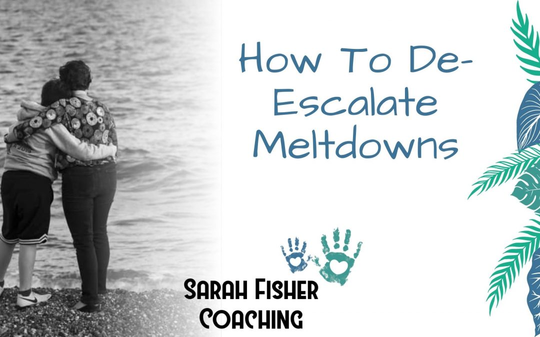 How To De-Escalate Meltdowns